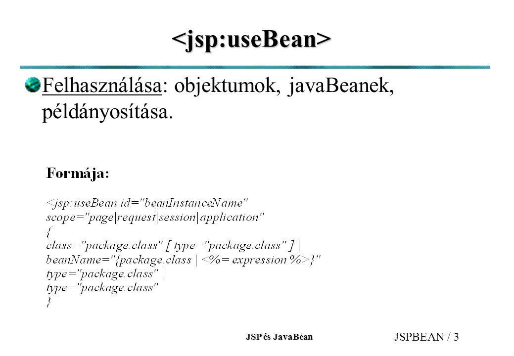 JSP és JavaBean JSPBEAN / 14 scope értéke lehet...