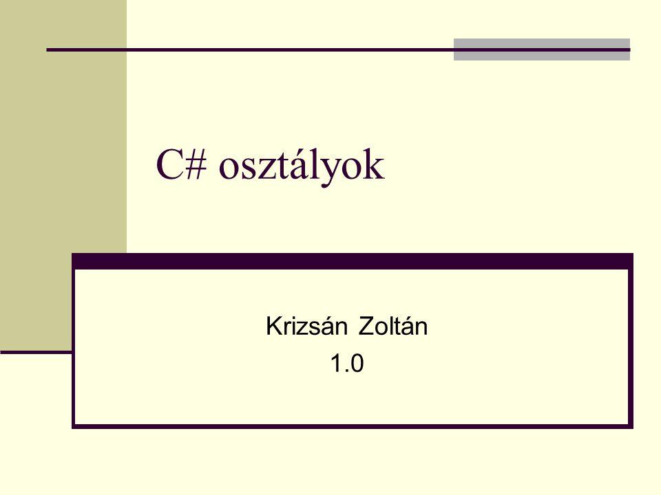 Krizsán Zoltán, iit C# osztályok 12 Tagfüggvény változó hosszúságú paraméterlista class OpenEnded{ public void Foo( params object[] pp ){ for (int i = 0 ; i < pp.GetLength(0) ; i++){ Console.WriteLine(pp[i]); } } } class TestVarArgs{ static void Main(string[] args){ OpenEnded oe = new OpenEnded(); oe.Foo( 123, 456, Hello , new Point(7,8), 9.0m, true, X'); } }
