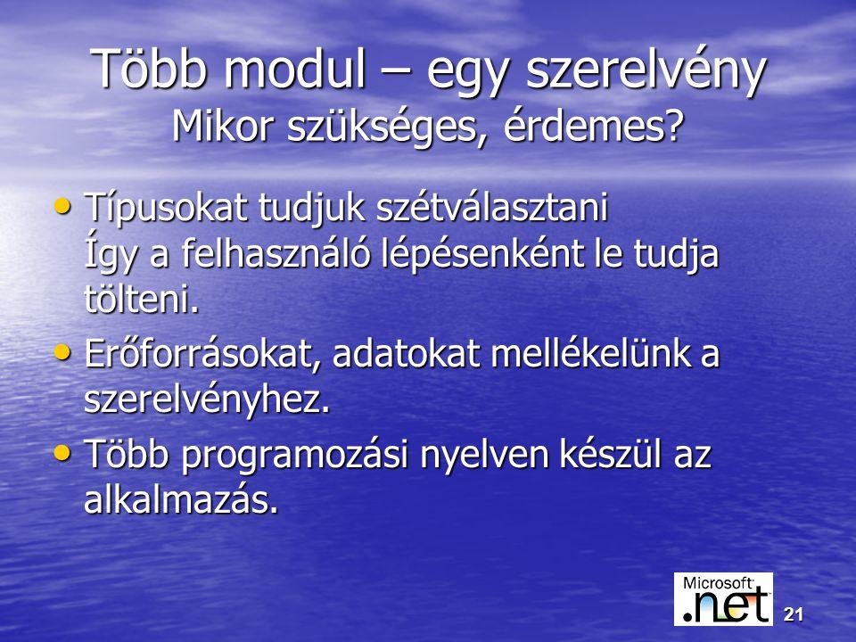 21 Több modul – egy szerelvény Mikor szükséges, érdemes.