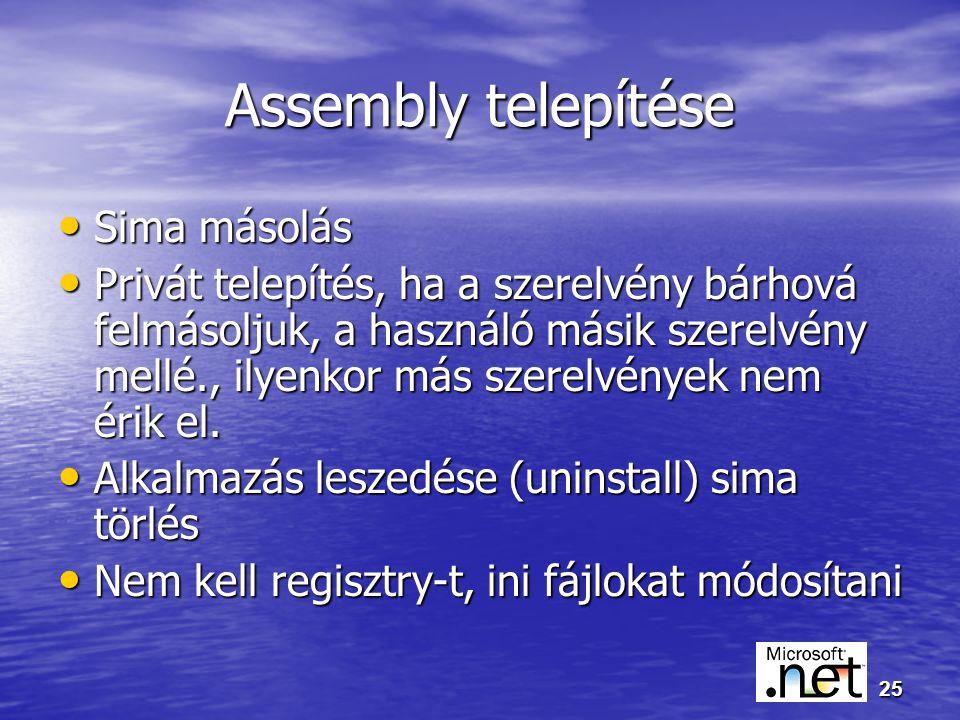 25 Assembly telepítése Sima másolás Sima másolás Privát telepítés, ha a szerelvény bárhová felmásoljuk, a használó másik szerelvény mellé., ilyenkor más szerelvények nem érik el.