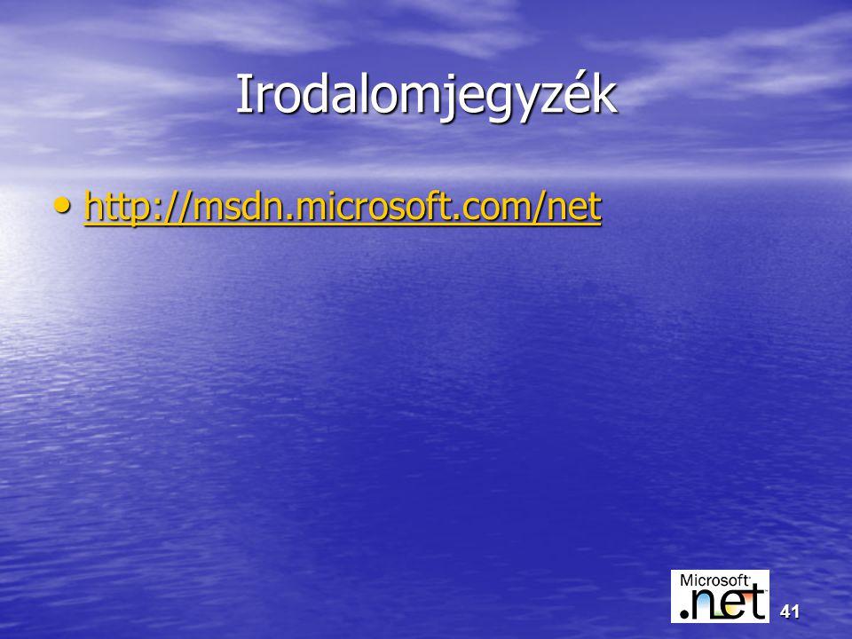 41 Irodalomjegyzék http://msdn.microsoft.com/net http://msdn.microsoft.com/net http://msdn.microsoft.com/net