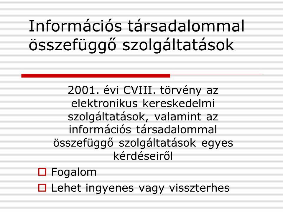 A szolgáltatások fajtái  Egyszerű adatátvitel és hozzáférés biztosítás  Gyorsítótárolás (információtovábbítás hatékonyabbá tétele)  Tárhelyszolgáltatás  Keresőszolgáltatás