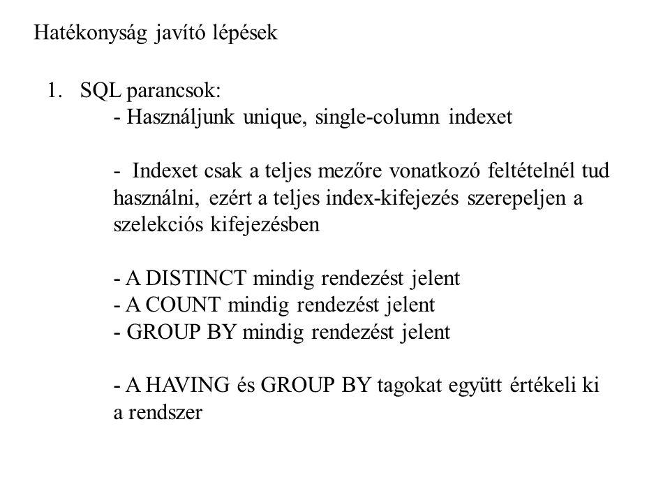 1.optimalizálás kézi szabályozása: SELECT /* direktíva */..