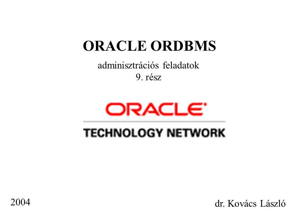 Adatmentések a DBA egyik legfontosabb feladata cél a rendelkezésre állás maximalizálása típusai: - mentés saját Oracle formátumban adatmozgatáshoz más Oracle DB-be - betöltés külső formátumból Oracle DB-be - mentés adatvesztés elleni védelemhez saját DB-hez eszközök: - EXP, IMP - SQLLOADER - RMAN