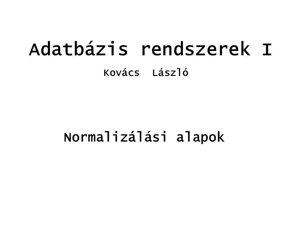 X+X+ Normalizálási elemek Egy FD-halmaz kibővíthető a származtatott FD-kel Az X FD-halmaz lezártja: X + X + : {B | X  B} Egy FD-halmaz egyszerűsíthető a redundáns FD-kel Az X FD-halmaz irreducibilis magja: X - X - jellemzői: - nem tartalmaz triviális FD-t - jobb oldal elemi FD-halmazok ekvivalenciája: X  Y, ha X + = Y + Belátható, hogy X  X + és X  X - és X -  X + X X-X-