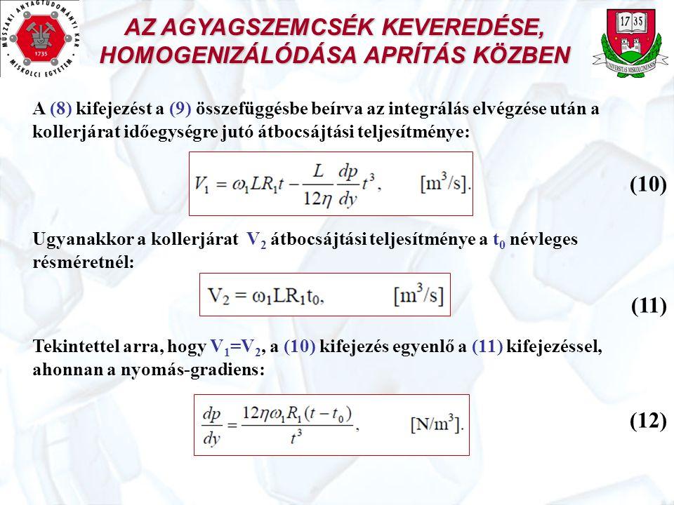AZ AGYAGSZEMCSÉK KEVEREDÉSE, HOMOGENIZÁLÓDÁSA APRÍTÁS KÖZBEN A (8) kifejezést a (9) összefüggésbe beírva az integrálás elvégzése után a kollerjárat id