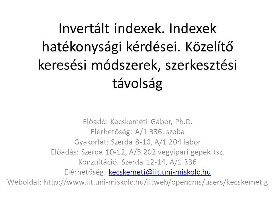 Invertált indexek. Indexek hatékonysági kérdései.