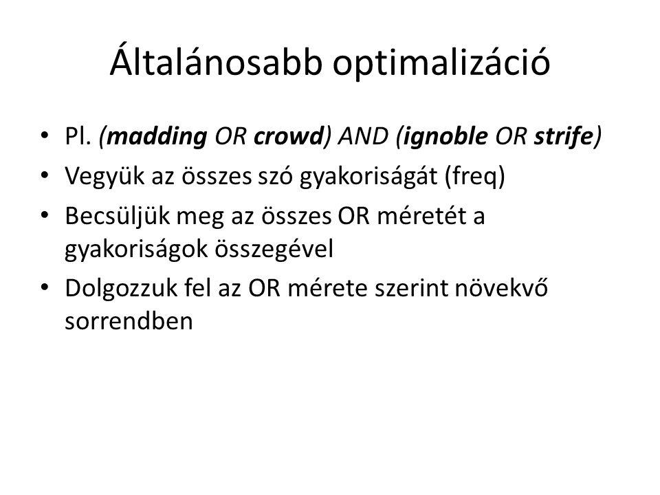 Általánosabb optimalizáció Pl.