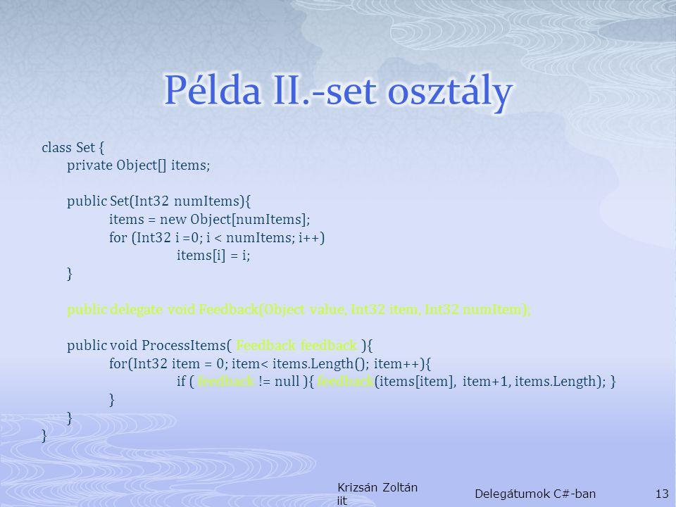 class Set { private Object[] items; public Set(Int32 numItems){ items = new Object[numItems]; for (Int32 i =0; i < numItems; i++) items[i] = i; } publ