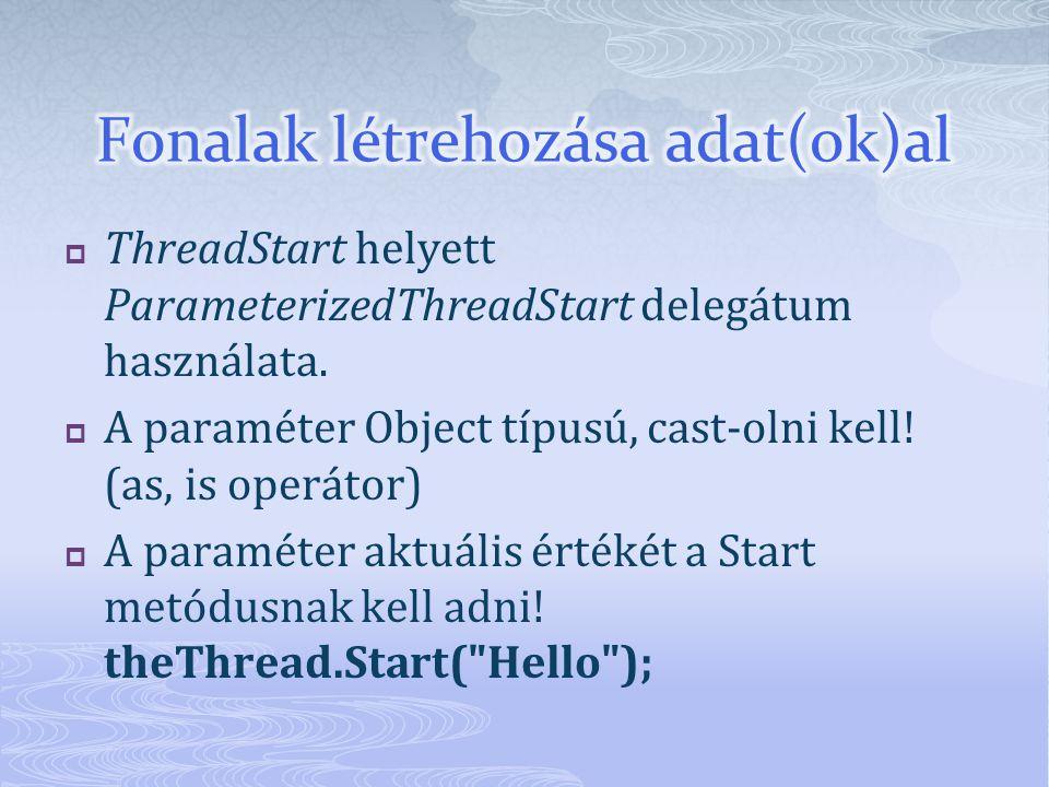  ThreadStart helyett ParameterizedThreadStart delegátum használata.