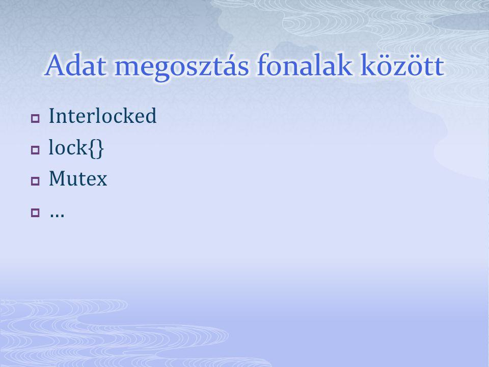  Interlocked  lock{}  Mutex  …