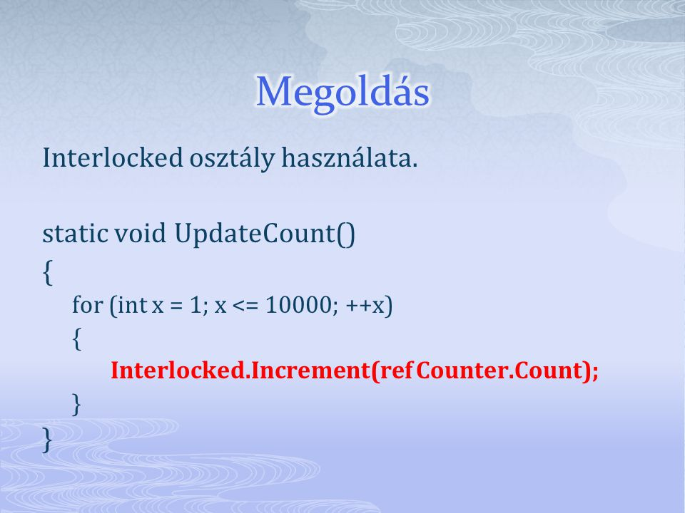 Interlocked osztály használata.