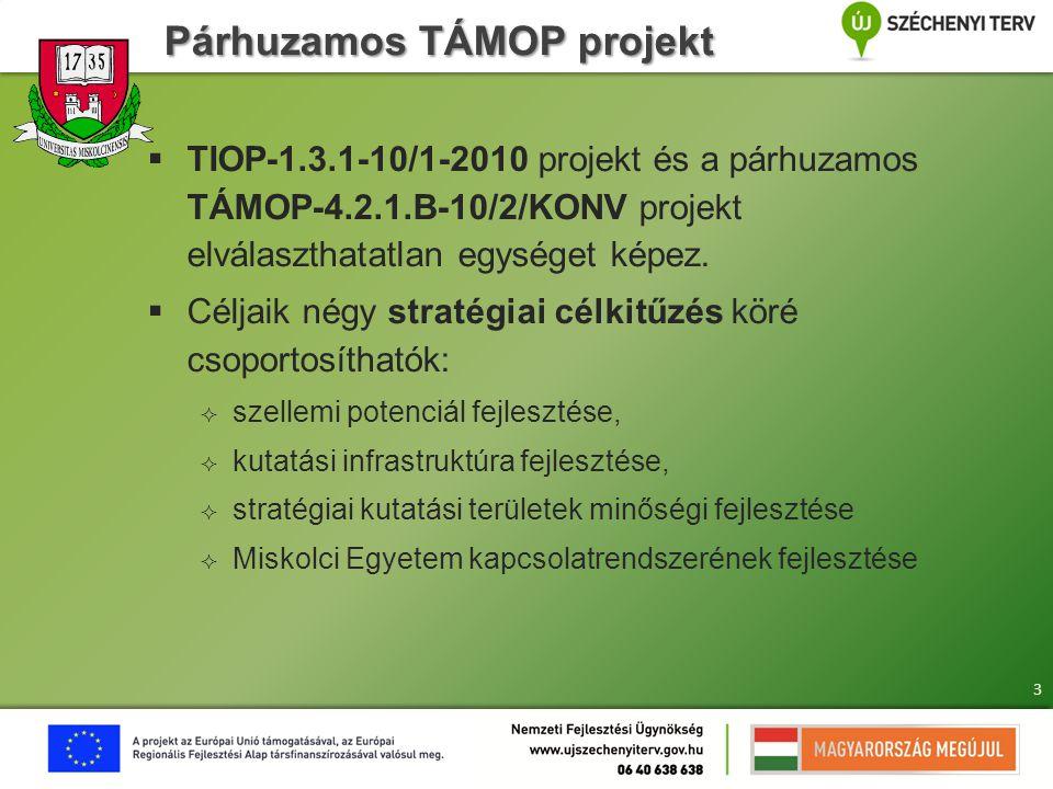 Prioritások  Jelen TIOP projektben a kutatási infrastruktúra fejlesztéseknek van elsődlegessége.