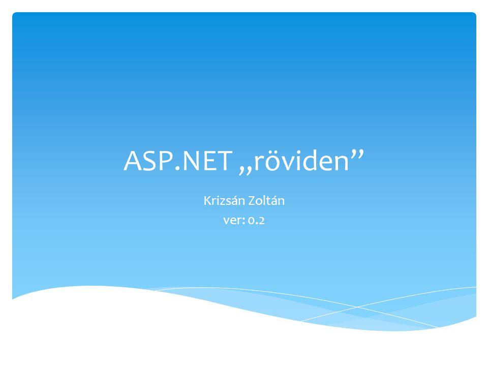 """ASP.NET """"röviden"""" Krizsán Zoltán ver: 0.2"""