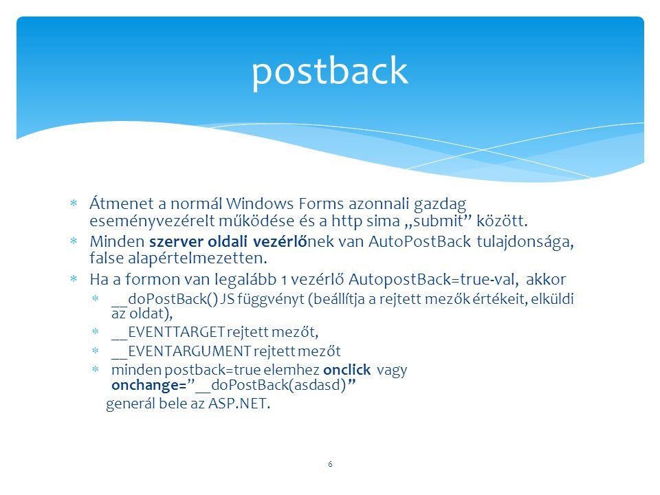 """ Átmenet a normál Windows Forms azonnali gazdag eseményvezérelt működése és a http sima """"submit"""" között.  Minden szerver oldali vezérlőnek van AutoP"""
