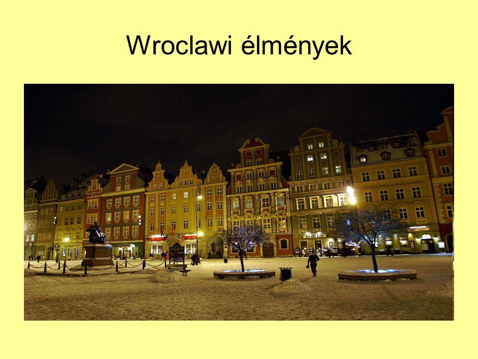 Wroclawi élmények
