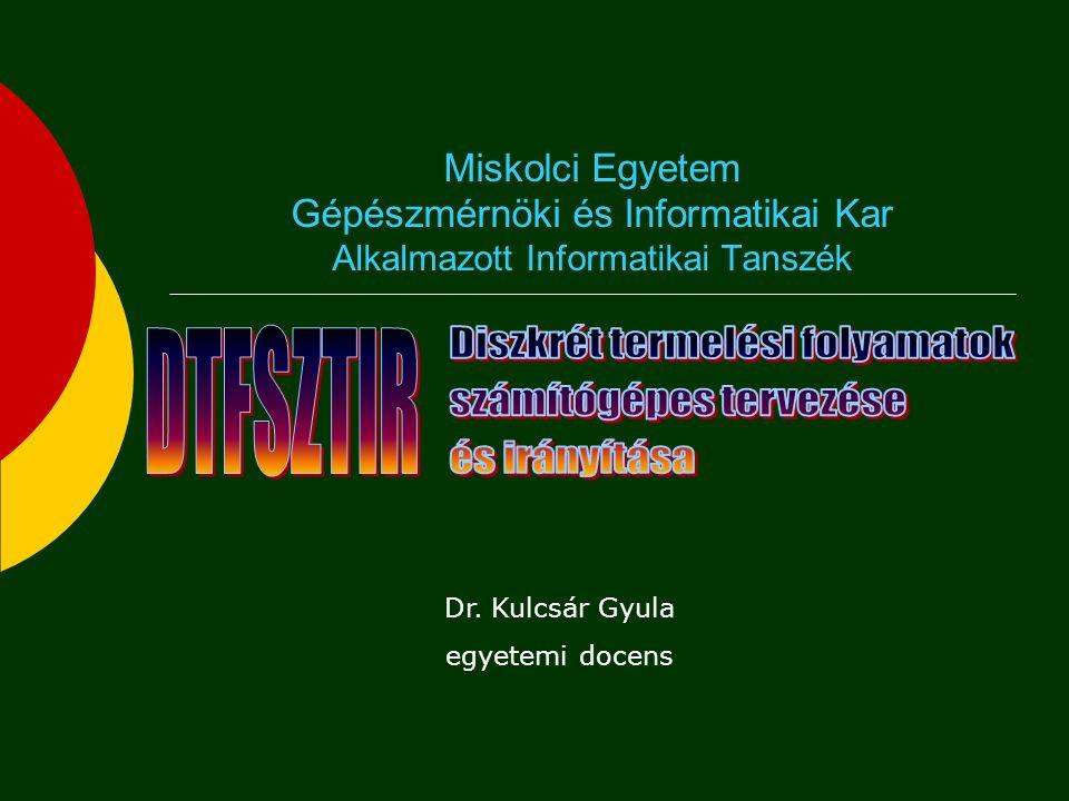 Miskolci Egyetem Gépészmérnöki és Informatikai Kar Alkalmazott Informatikai Tanszék Dr.