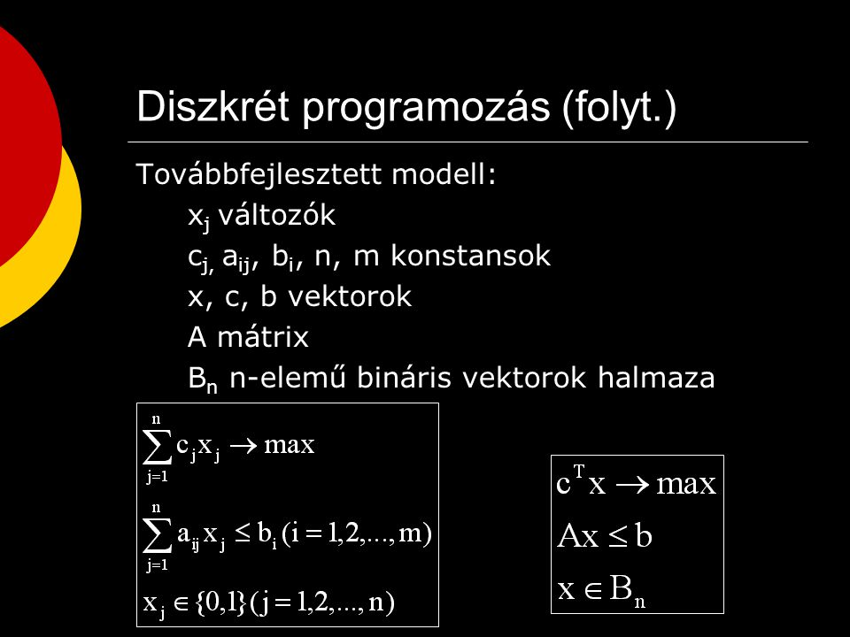 Diszkrét programozás Tipikus példa az ún.