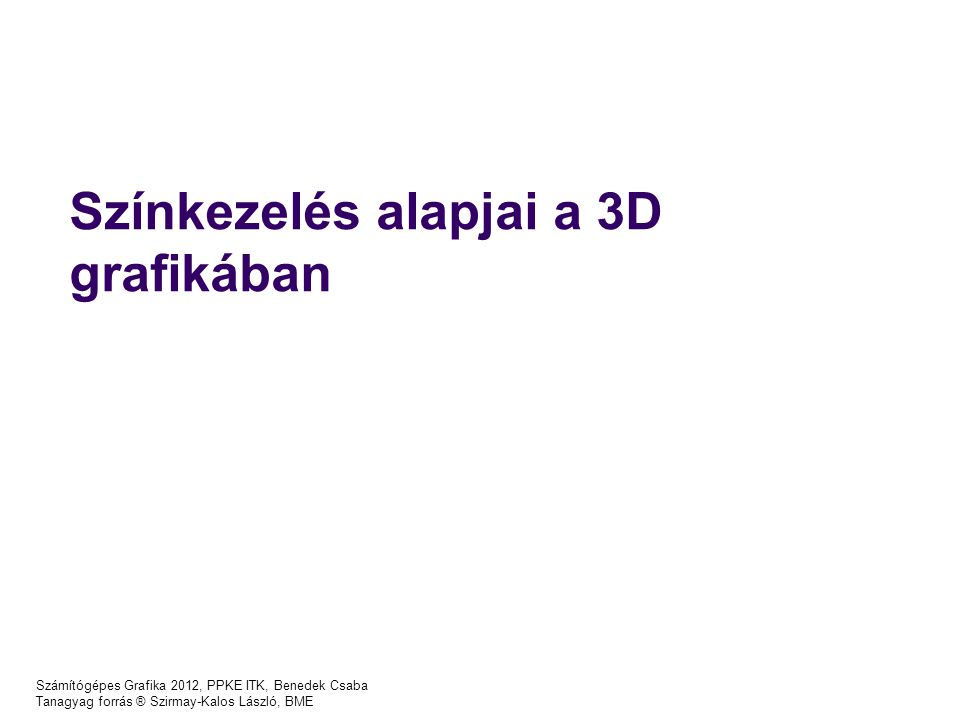 Árnyaló normálok N1N1 N2N2 N3N3 N N = A X + B Y + C (X 1, Y 1, Z 1 ) N 1 = A X 1 + B Y 1 + C N 2 = A X 2 + B Y 2 + C N 3 = A X 3 + B Y 3 + C 3 változós lineáris egyenletrsz.