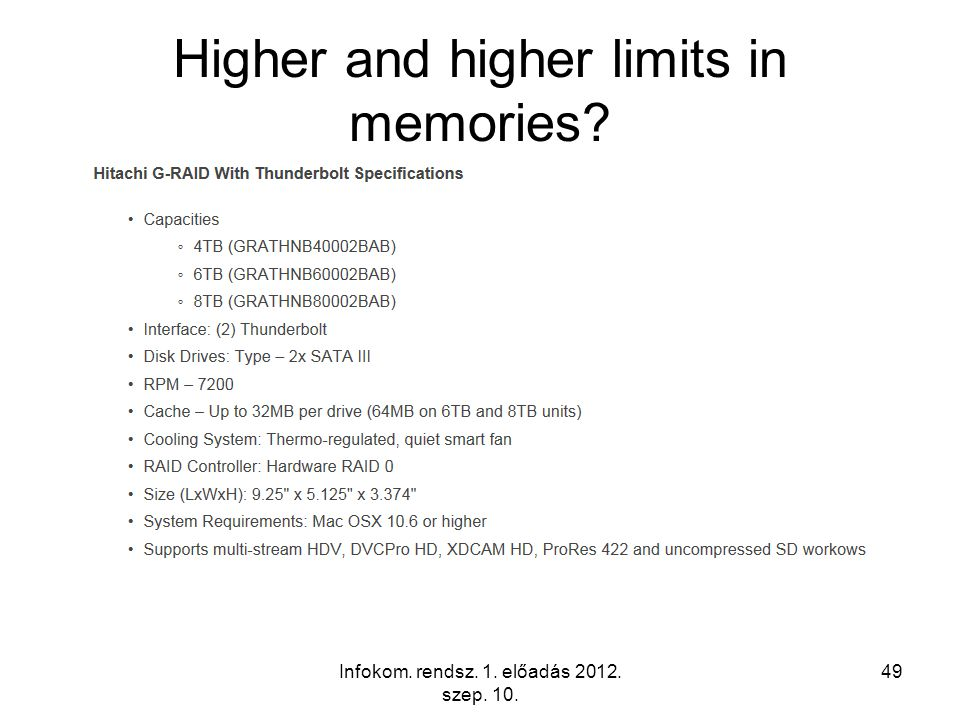 Infokom. rendsz. 1. előadás 2012. szep. 10. 49 Higher and higher limits in memories