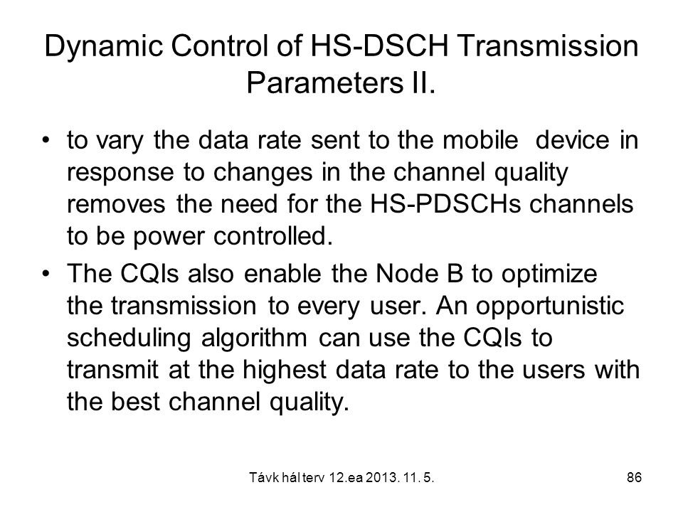 Távk hál terv 12.ea 2013.11. 5.86 Dynamic Control of HS-DSCH Transmission Parameters II.