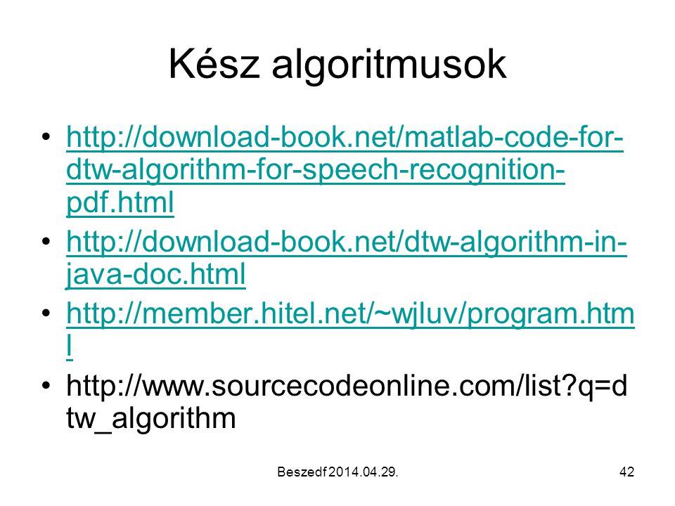 Beszedf 2014.04.29.42 Kész algoritmusok http://download-book.net/matlab-code-for- dtw-algorithm-for-speech-recognition- pdf.htmlhttp://download-book.n