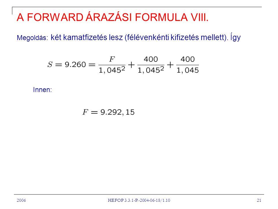 2006 HEFOP 3.3.1-P.-2004-06-18/1.10 21 A FORWARD ÁRAZÁSI FORMULA VIII.