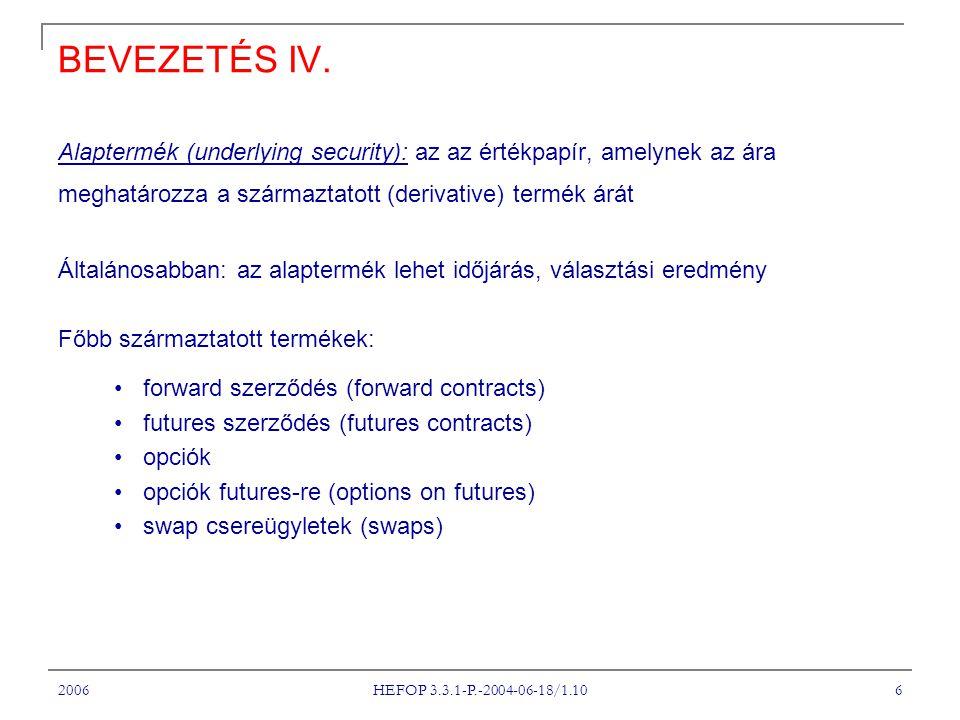 2006 HEFOP 3.3.1-P.-2004-06-18/1.10 6 BEVEZETÉS IV.