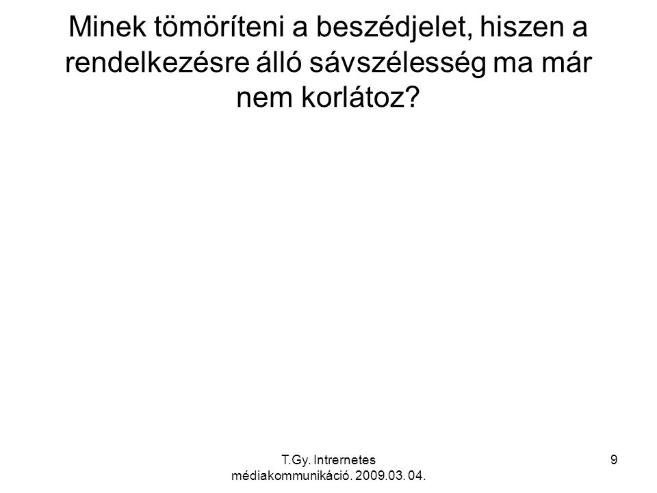 T.Gy. Intrernetes médiakommunikáció. 2009.03. 04. 30