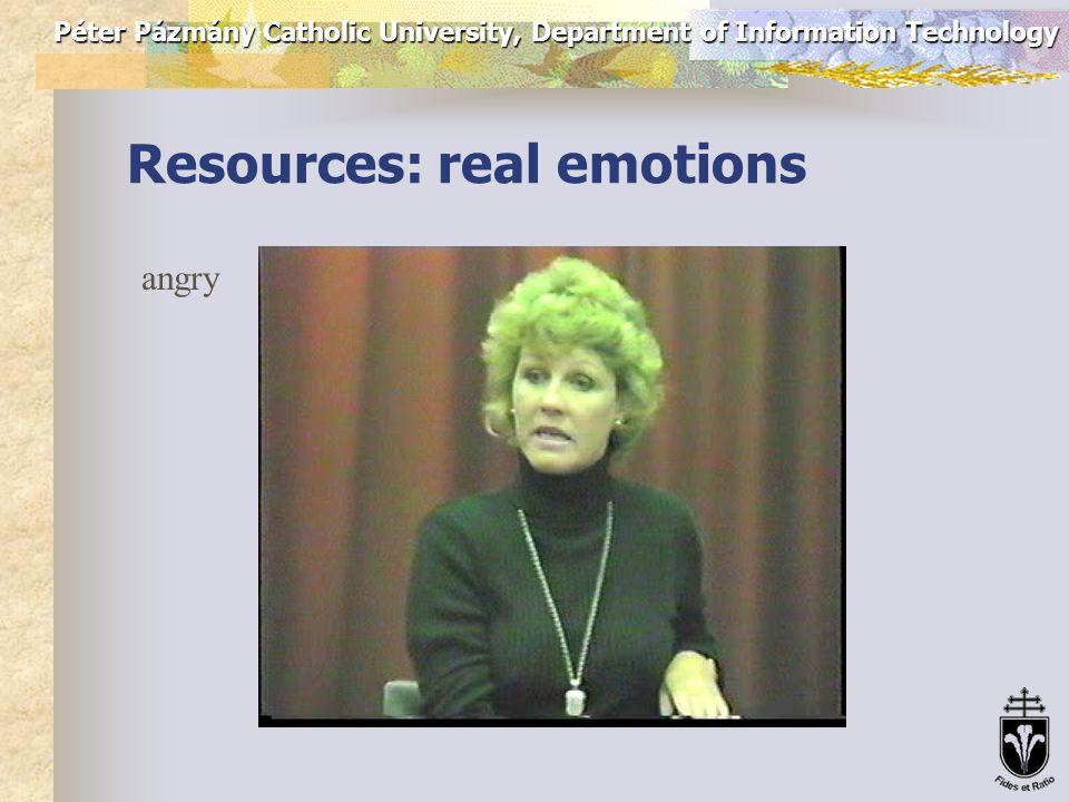 Péter Pázmány Catholic University, Department of Information Technology Resources: real emotions Gyerekekről – felnőtteknek (Kossuth Rádió): - öröm: anyuka anyuka - szomorúság: nővérke
