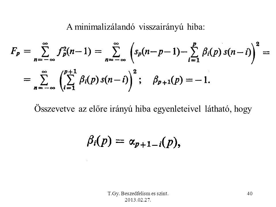 A minimalizálandó visszairányú hiba: Összevetve az előre irányú hiba egyenleteivel látható, hogy T.Gy.