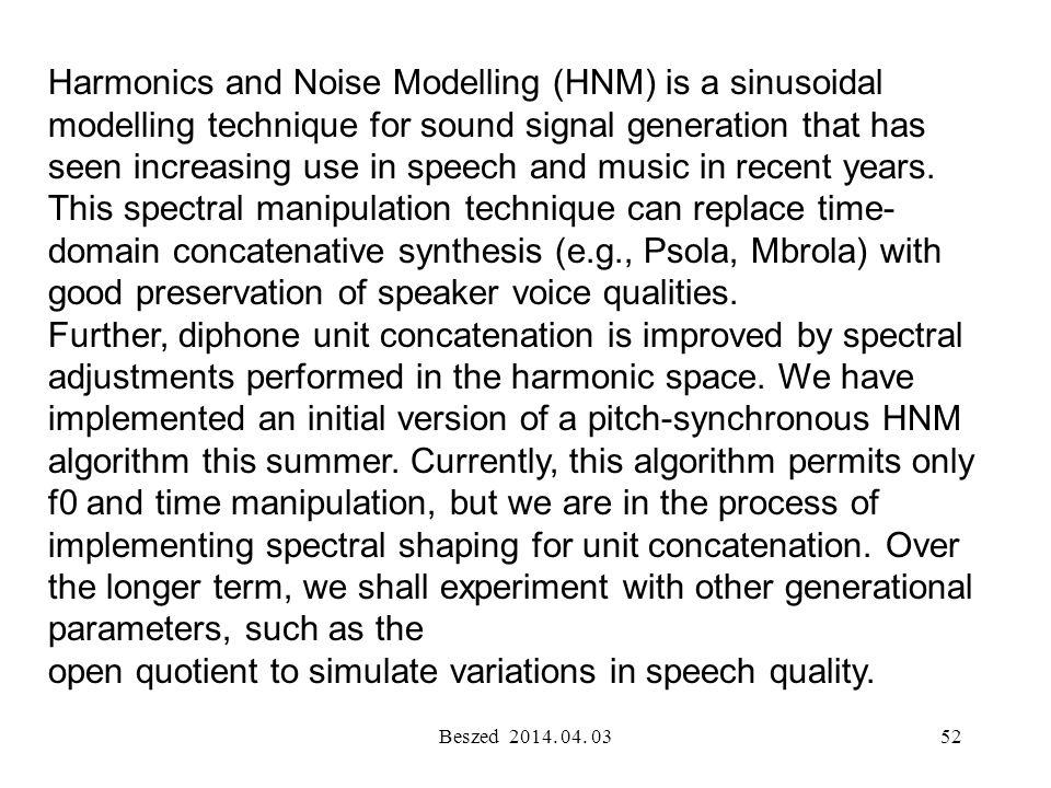 Beszed 2014. 04. 0351 Interpolációhoz és prozódiai elemek ráültetéséhez használható újabb módszer – neurális hálózatok