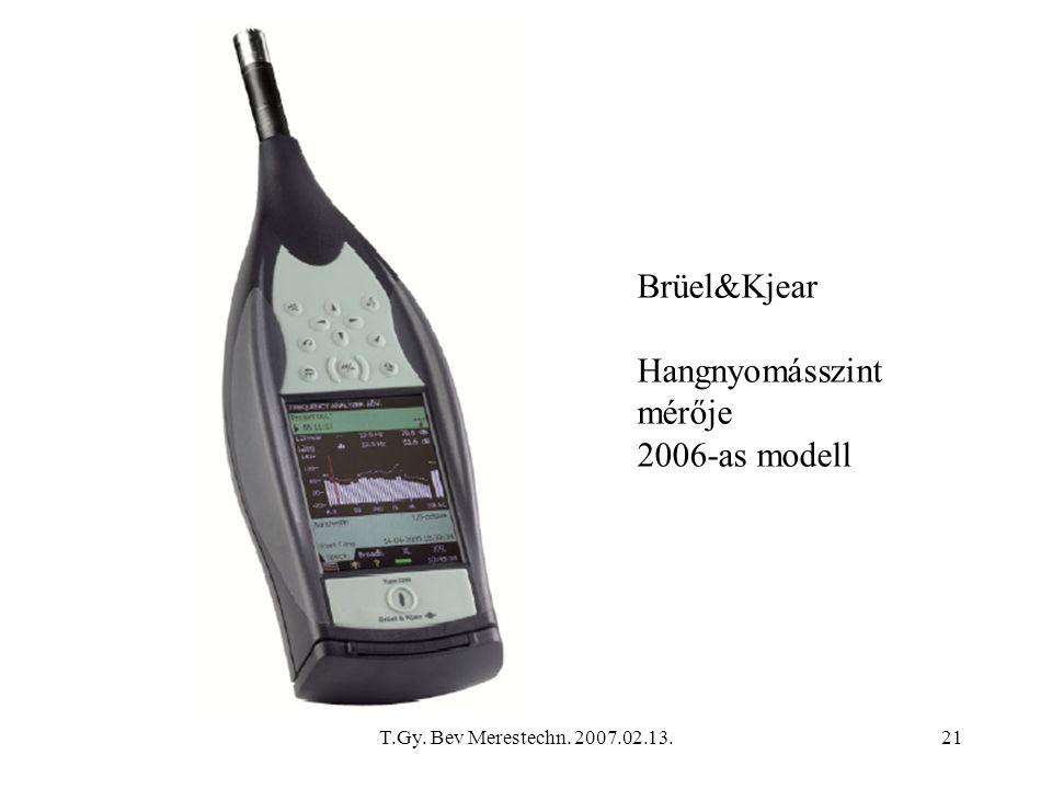 T.Gy. Bev Merestechn. 2007.02.13.21 Brüel&Kjear Hangnyomásszint mérője 2006-as modell
