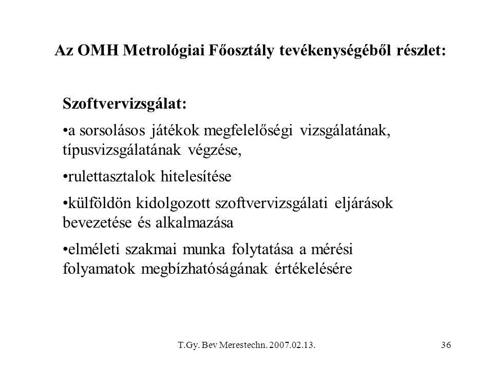 T.Gy. Bev Merestechn. 2007.02.13.36 Az OMH Metrológiai Főosztály tevékenységéből részlet: Szoftvervizsgálat: a sorsolásos játékok megfelelőségi vizsgá