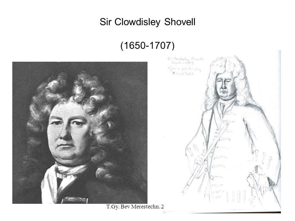 T.Gy. Bev Merestechn. 2007.02.13.8 Sir Clowdisley Shovell (1650-1707)