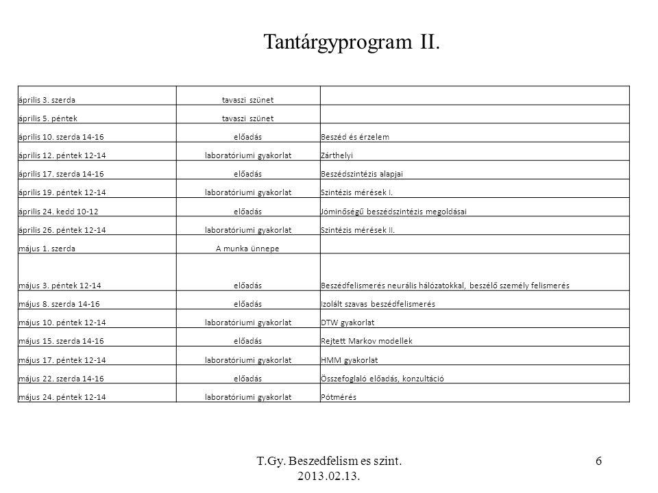 T.Gy. Beszedfelism es szint. 2013.02.13. 6 Tantárgyprogram II.