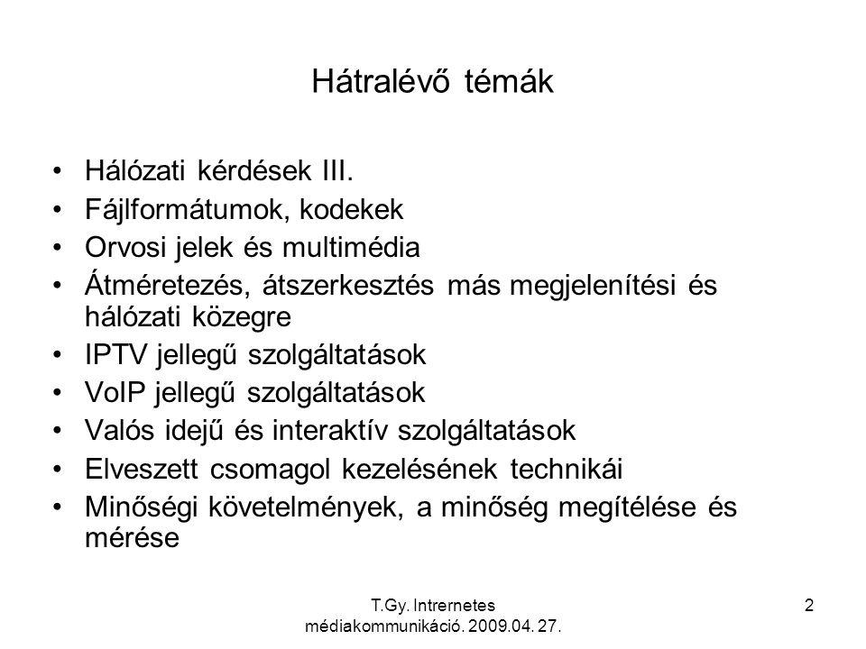 T.Gy. Intrernetes médiakommunikáció. 2009.04. 27. 53 Szállítási protokollok IV.