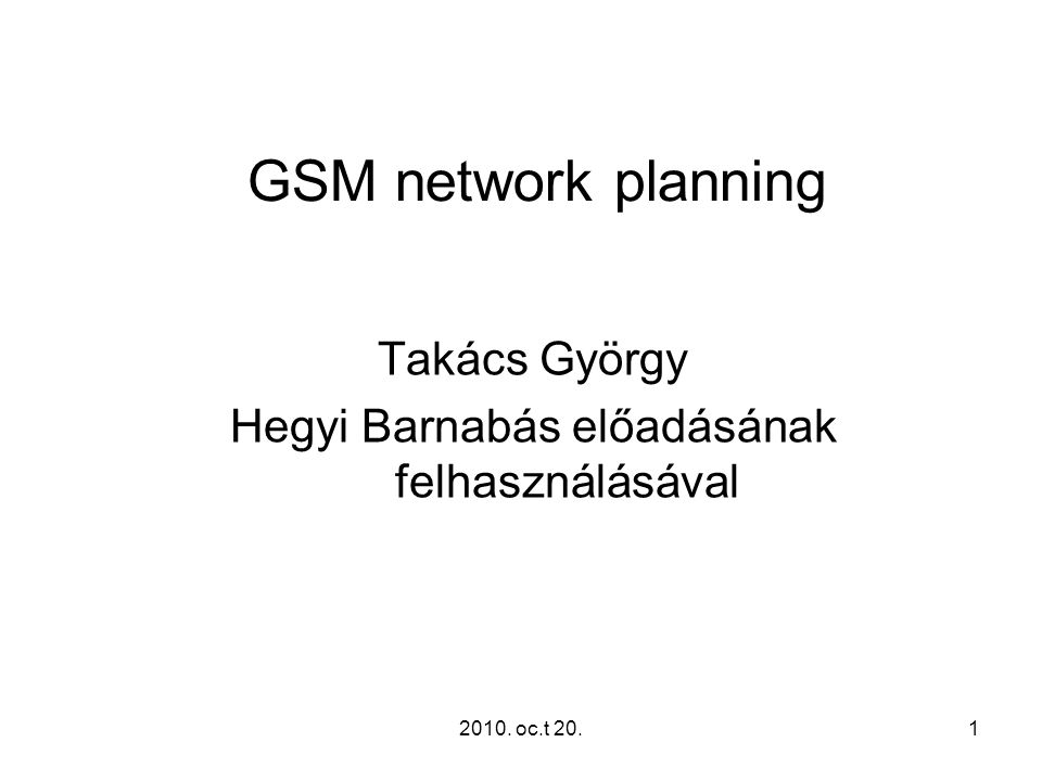 2010.oc.t 20.2 GSM network planning cases A – Planning new networks.