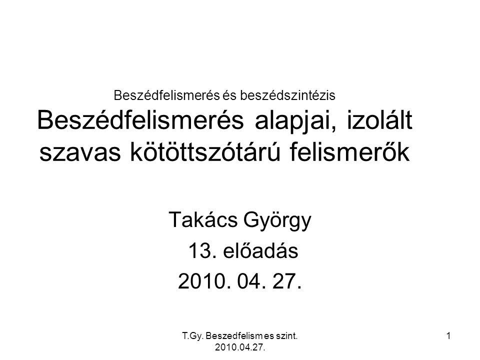 T.Gy. Beszedfelism es szint. 2010.04.27. 12 A természetes beszédlánc