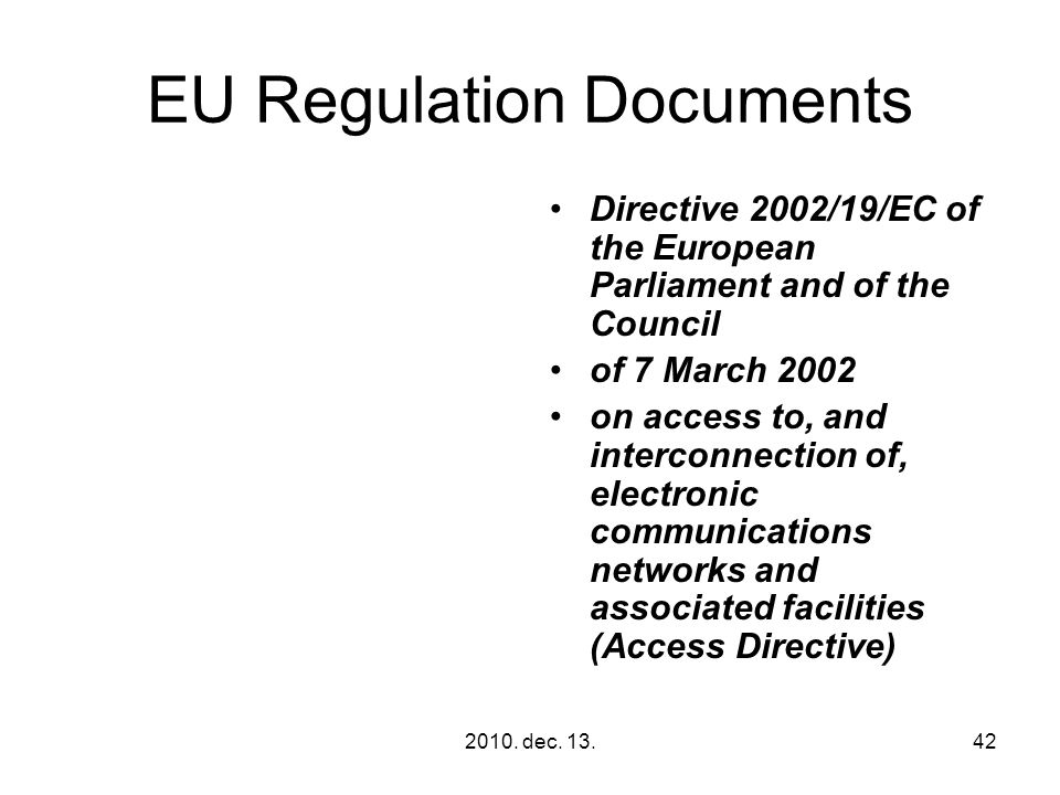 2010. dec. 13.42 EU Regulation Documents Directive 2002/19/EC of the European Parliament and of the Council of 7 March 2002 on access to, and intercon