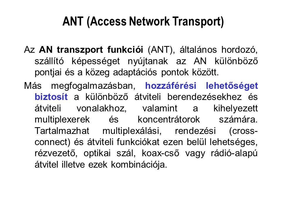 Az AN transzport funkciói (ANT), általános hordozó, szállító képességet nyújtanak az AN különböző pontjai és a közeg adaptációs pontok között.