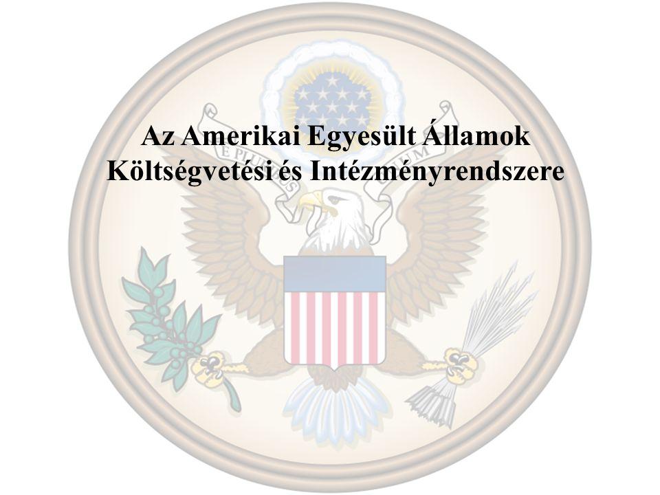 Az Egyesült Államok a költségvetést érintően egy nagyon összetett jogi szabályozórendszerrel rendelkezik Az Alkotmány szerepe a költségvetésben A hiányok kitöltésére jogszabályok születnek Megalkották az 1921-es költségvetési és elszámolási törvényt Létrehozza: A költségvetési irodát Felügyelete alá tartozott: A költségvetési folyamat figyelése a végrehajtásban és az Általános Elszámolási Hivatalban 1975-ös Kongresszusi Költségvetést és Lefoglalást Szabályozó törvény megteremti a törvényhozó testület költségvetési aktivitásaihoz szükséges koordinációs és irányítási keretfeltételeket Általános Felügyeleti Törvény (IGA) Szövetségi Vezetők Pénzügyi Irányítását szabályozó törvény (FMFIA) Kormányzati Teljesítmény és Eredmény törvény 1993 Költségvetés Megerősítő törvényeket 1990, 1997