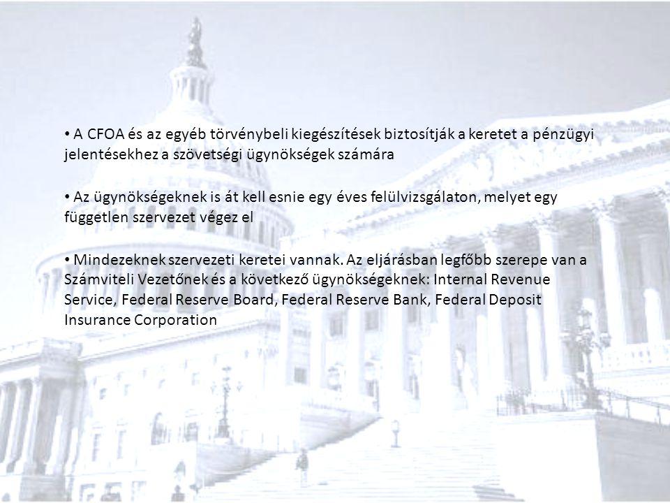 A CFOA és az egyéb törvénybeli kiegészítések biztosítják a keretet a pénzügyi jelentésekhez a szövetségi ügynökségek számára Az ügynökségeknek is át k
