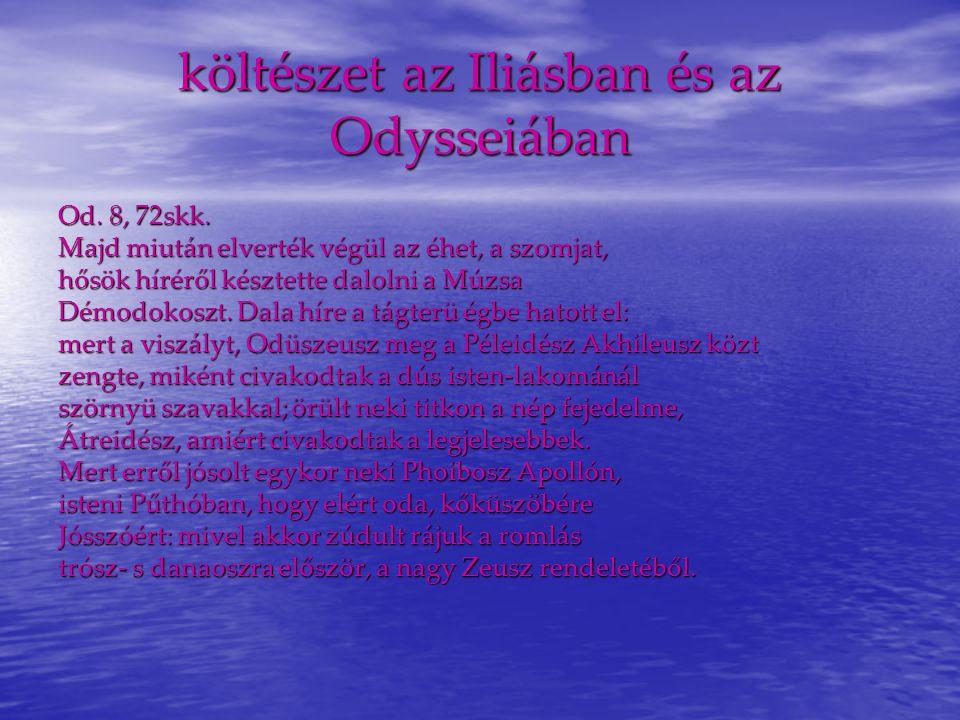 költészet az Iliásban és az Odysseiában Od.8, 72skk.