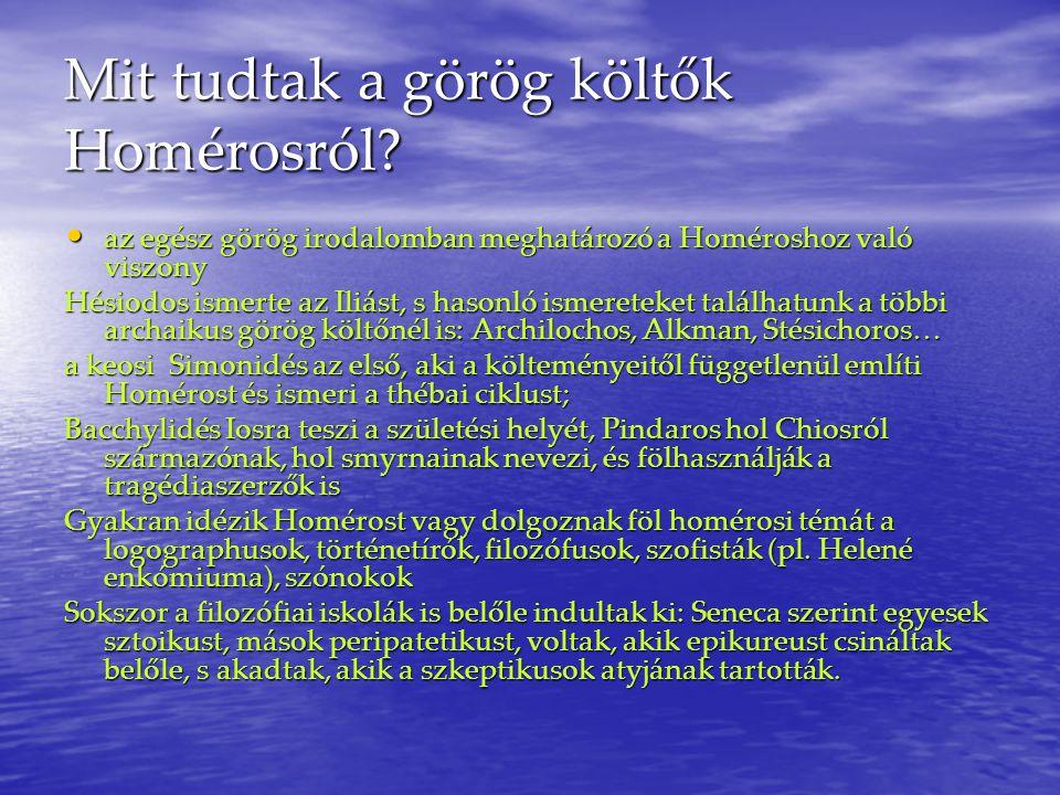 Mit tudtak a görög költők Homérosról.