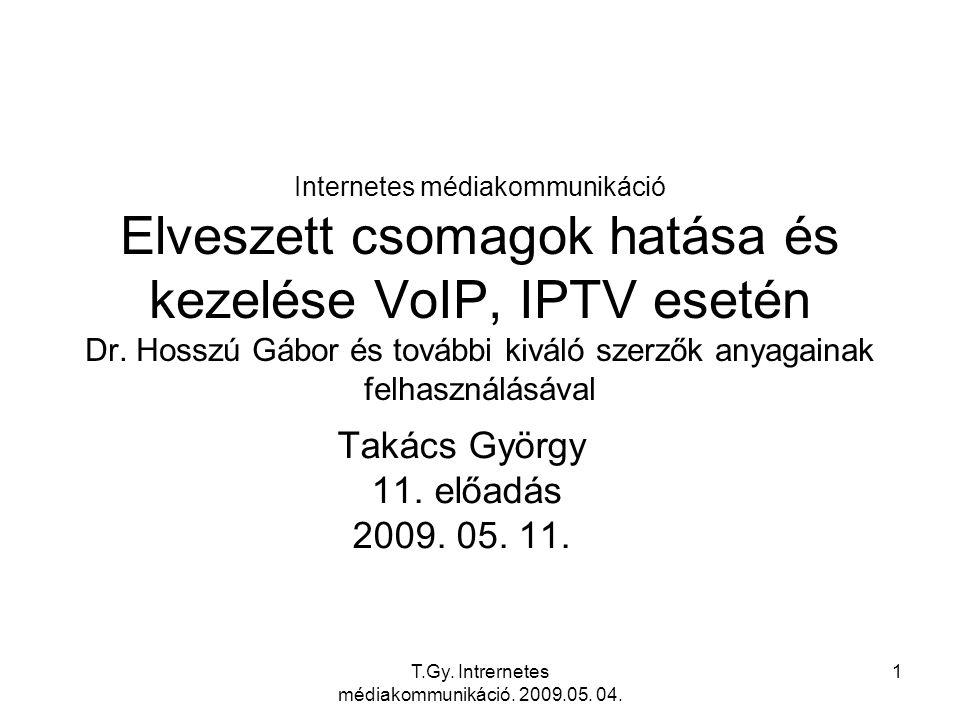 T.Gy. Intrernetes médiakommunikáció. 2009.05. 04. 31 Közbeszúrás
