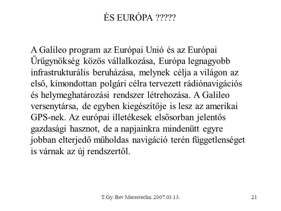 T.Gy. Bev Merestechn. 2007.03.13.21 A Galileo program az Európai Unió és az Európai Űrügynökség közös vállalkozása, Európa legnagyobb infrastrukturáli