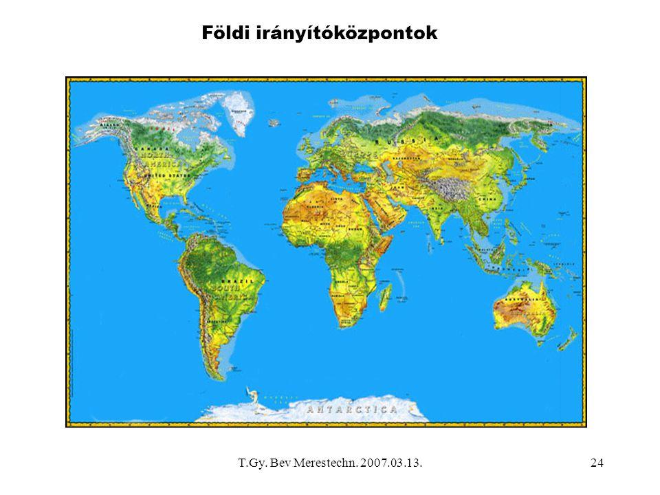 T.Gy. Bev Merestechn. 2007.03.13.24 Földi irányítóközpontok