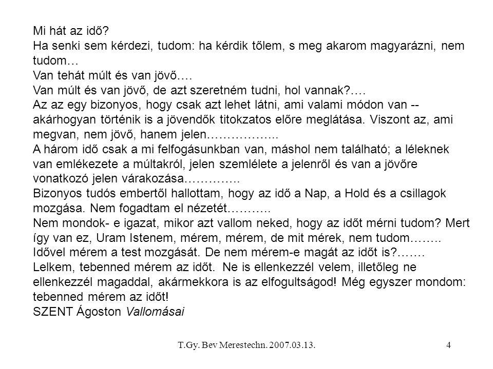 T.Gy.Bev Merestechn. 2007.03.13.5 Önkalibrálás felcserélési módszerrel 1.