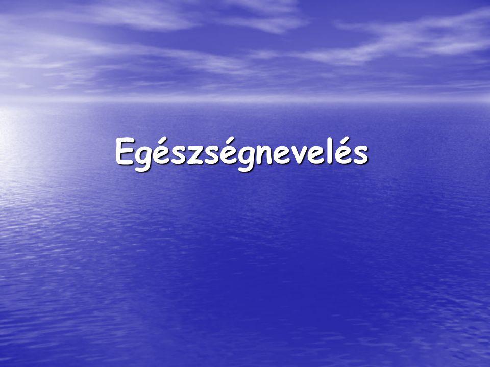 Egészségnevelés PSZICHOHIGIÉNÉS PSZICHOHIGIÉNÉS 1.